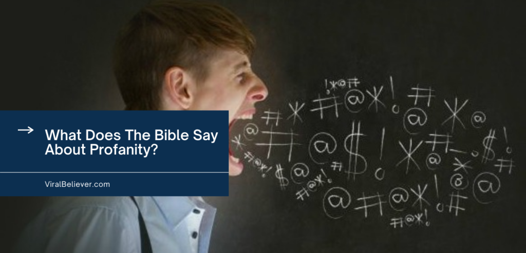 What Does The Bible Say About Profanity?
