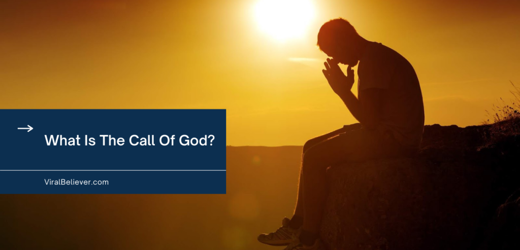 What Is The Call Of God?