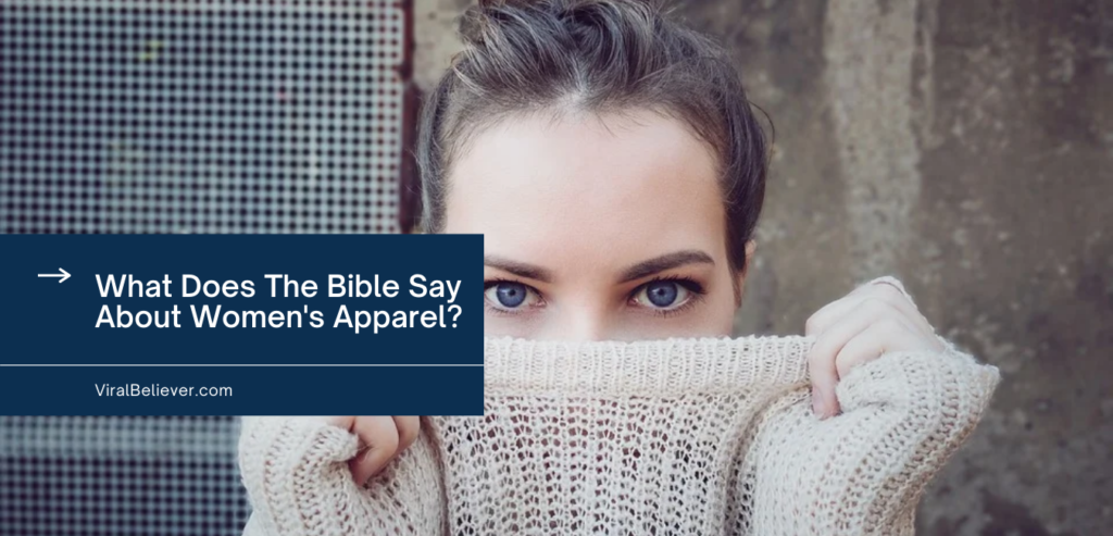 What Does The Bible Say About Women's Apparel?
