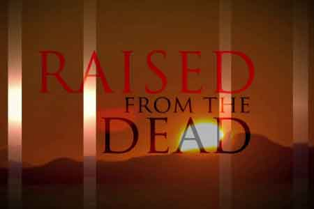 raised from the dead