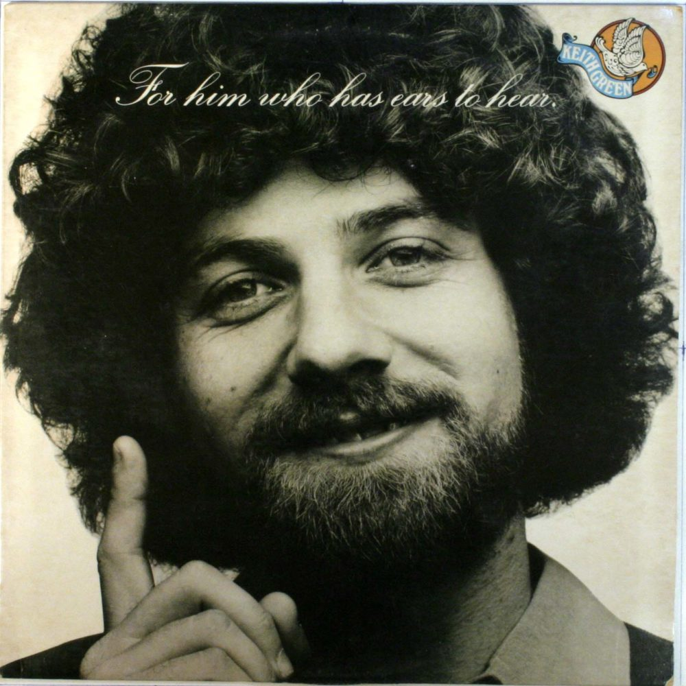 keith green to him who has ears